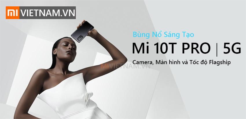 Bùng nổ sáng tạo | Xiaomi Mi 10T Pro 5G