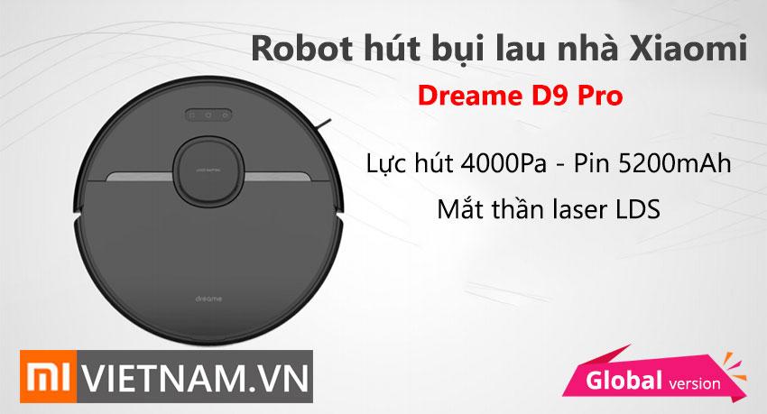 Robot hut bui lau nha Xiaomi Dreame d9 pro